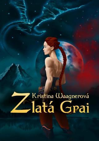 Zlatá Grai - Waagnerová Kristina [E-kniha]